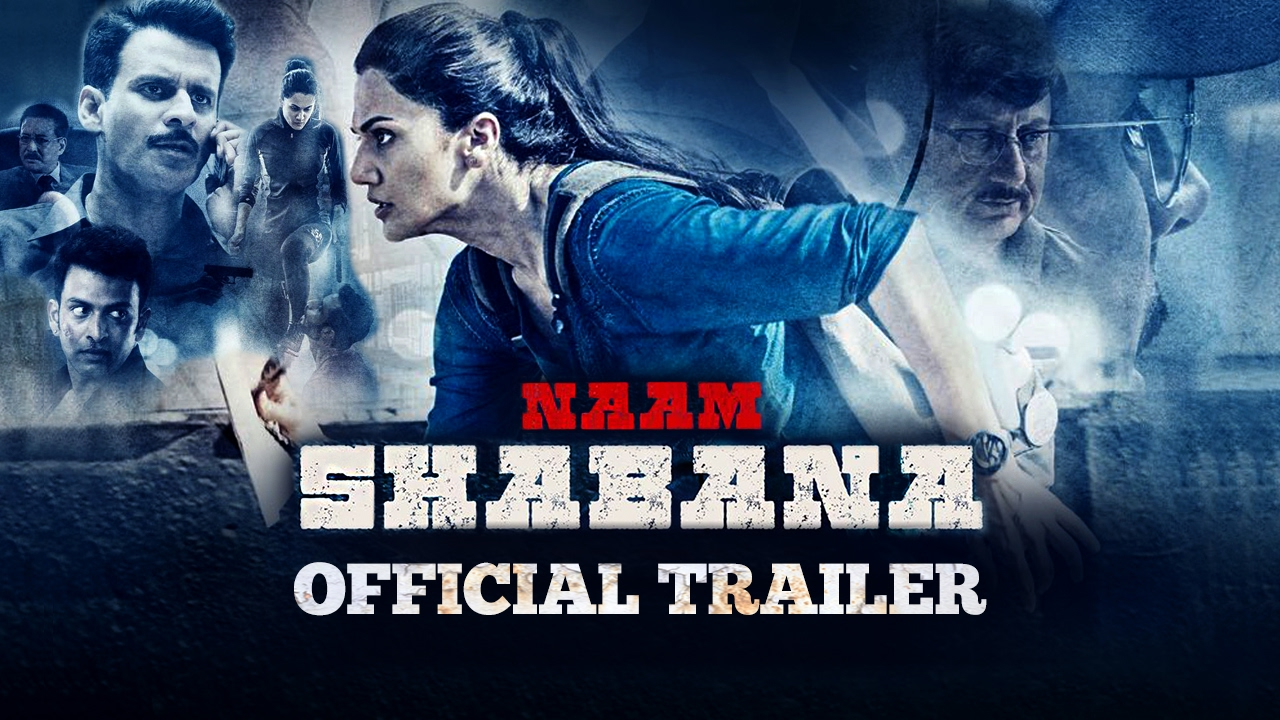 Naam Shabana Official Theatrical Trailer |