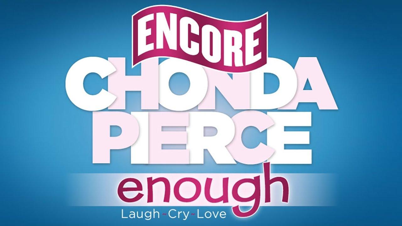 Chonda Pierce - Enough - Encore Trailer - Share with a Friend