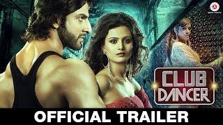 Club Dancer - Official Trailer | Rajbir Singh, Nisha Mavani, Judi Shekoni & Shakti Kapoor