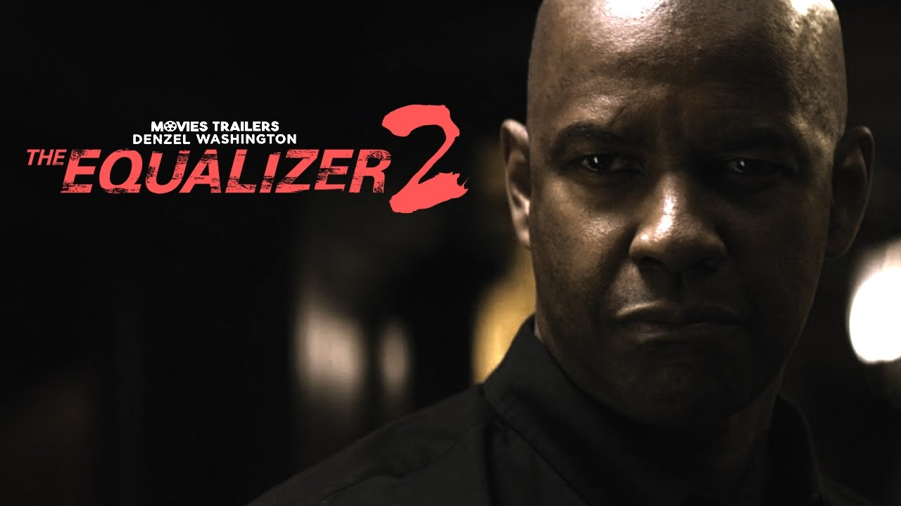 The Equalizer 2 Trailer 2018 HD