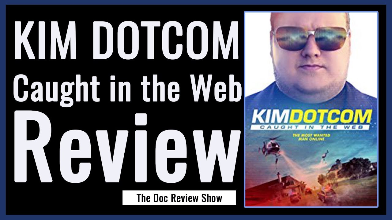 Ep2 Kim Dotcom: Caught in the Web Documentary Review