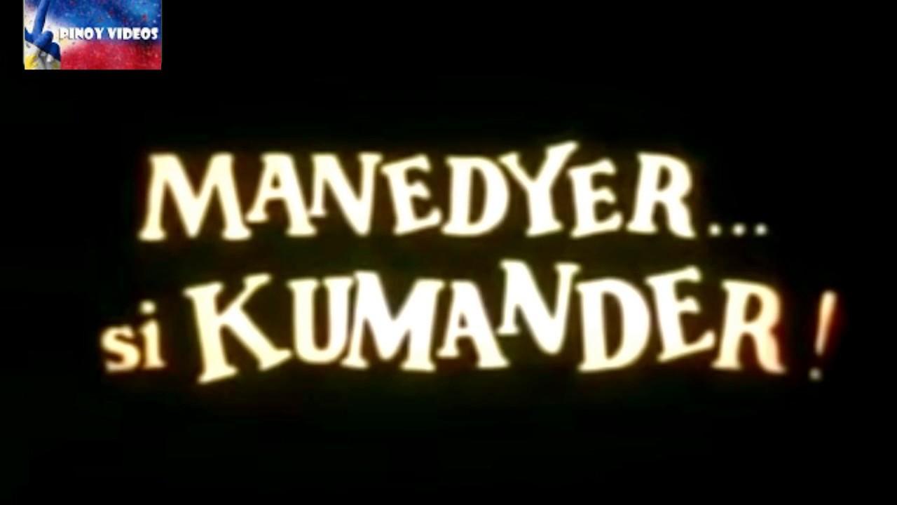 FPJ MANEDYER SI KUMANDER  (1982)  ṖᵼᶇỐῨ ⱱוֹḋḛṎṠ tagalog full movie