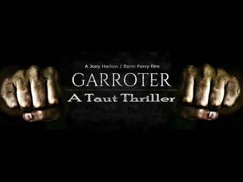 GARROTER  ~ 'OFFICIAL'  trailer  (c) 2016 Laguna Films LLC