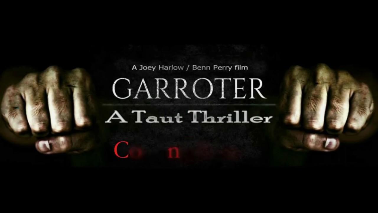 GARROTER Trailer (2016) Joey Harlow, Benn Perry Thriller Movie HD