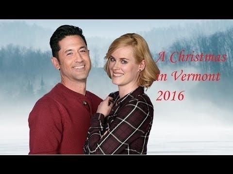 Hallmark Movies 2016 Good Hallmark Christmas Movies 2017 A Christmas in Vermont 2016