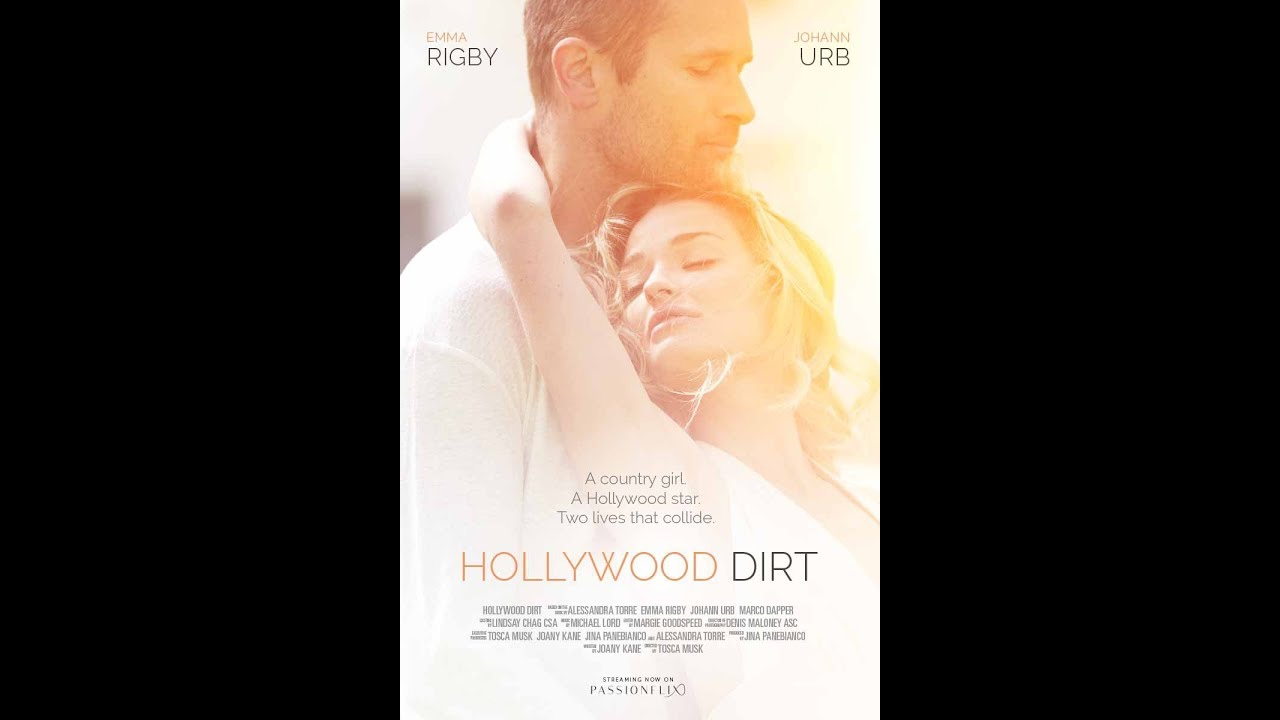 Hollywood Dirt Romance Movie 2017 PassionFlix