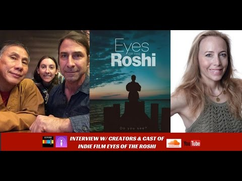 Indie Film Making with the Eyes of the Roshi Cast