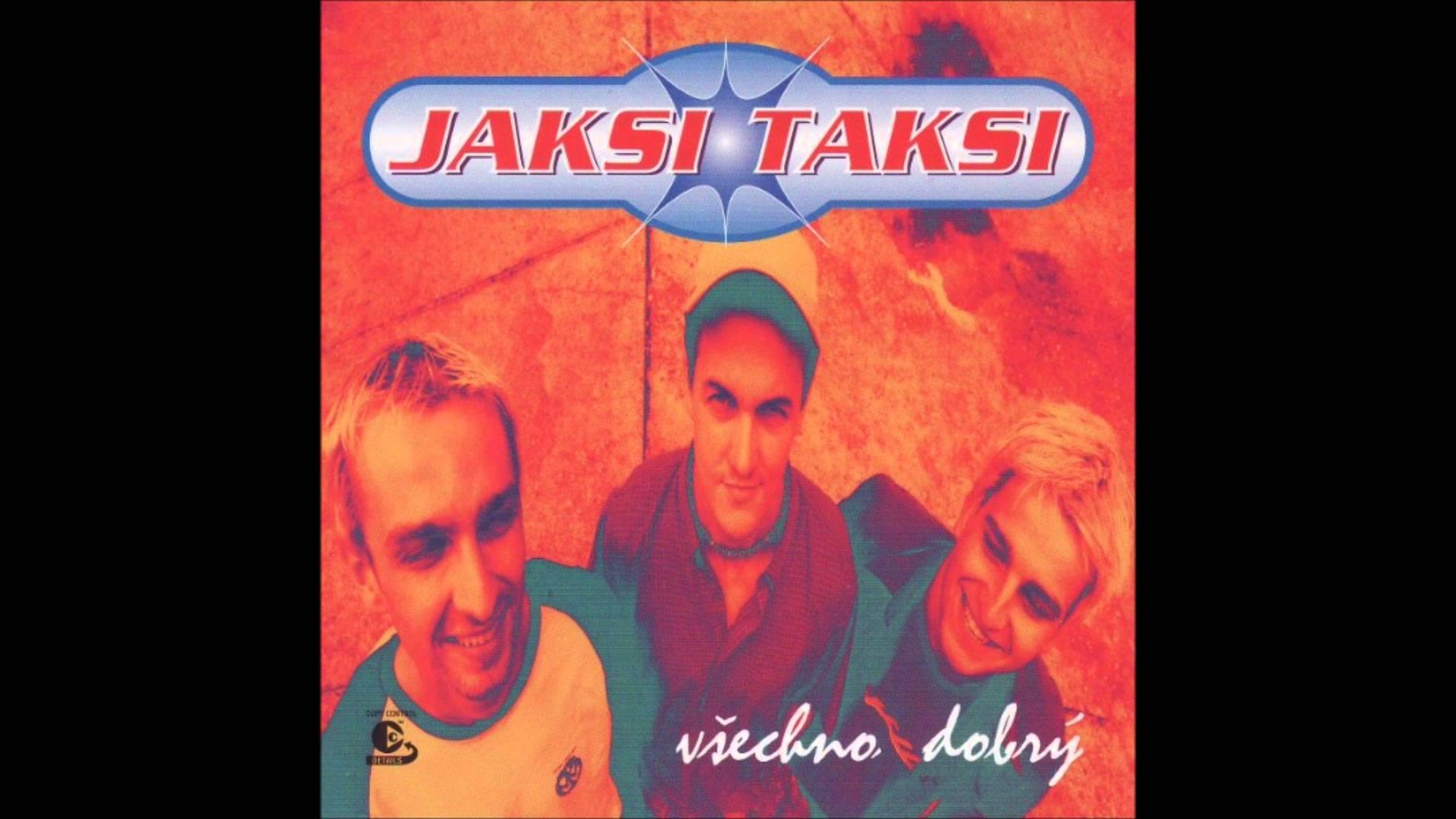 Jaksi Taksi - VADÍ NEVADÍ - album Všechno dobrý, 2004