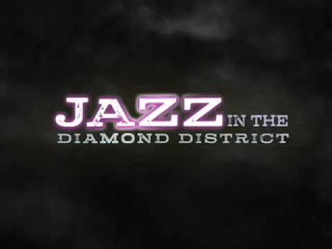 Jazz in the Diamond District - Official Teaser Trailer!!!!