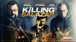Killing Salazar (2016) Steven Seagal & Luke Goss killcount