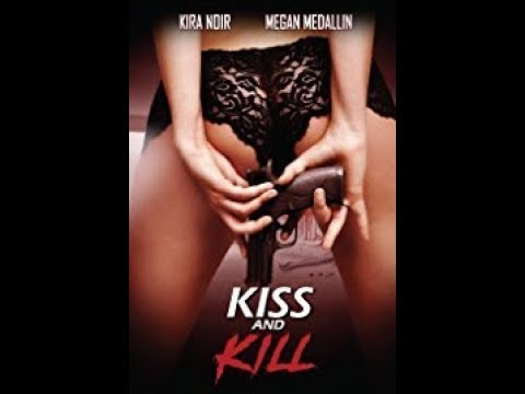 Kiss and Kill 2017 HD Trailer - #2 - Dean McKendrick -  Kira Noir, Kyle Knies