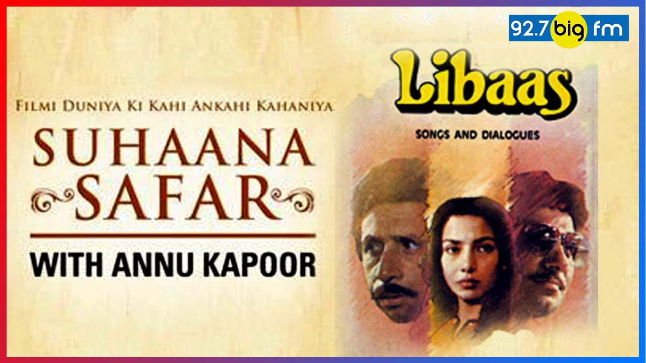 Libaas - The Bold Film That Never Got Released   Suhaana Safar With Annu Kapoor