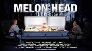 Melon Head - Trailer