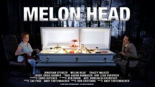 Melon Head - Trailer