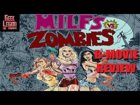 MILFS VS. ZOMBIES ( 2015 Jenny Jannetty ) Zombie B-Movie Review