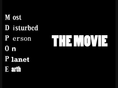 Most Disturbed Person On Planet Earth - MDPOPE THE MOVIE (2013) - Green Band Trailer