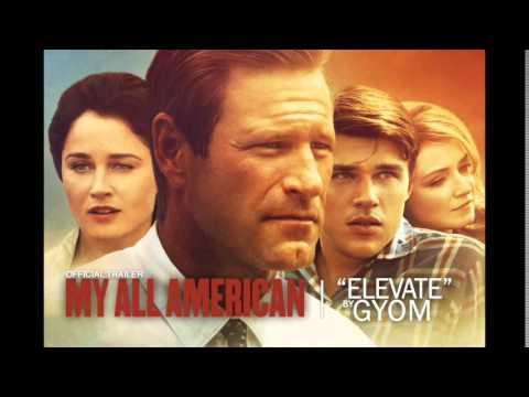 MY ALL AMERICAN Trailer Music | Elevate | Gyom