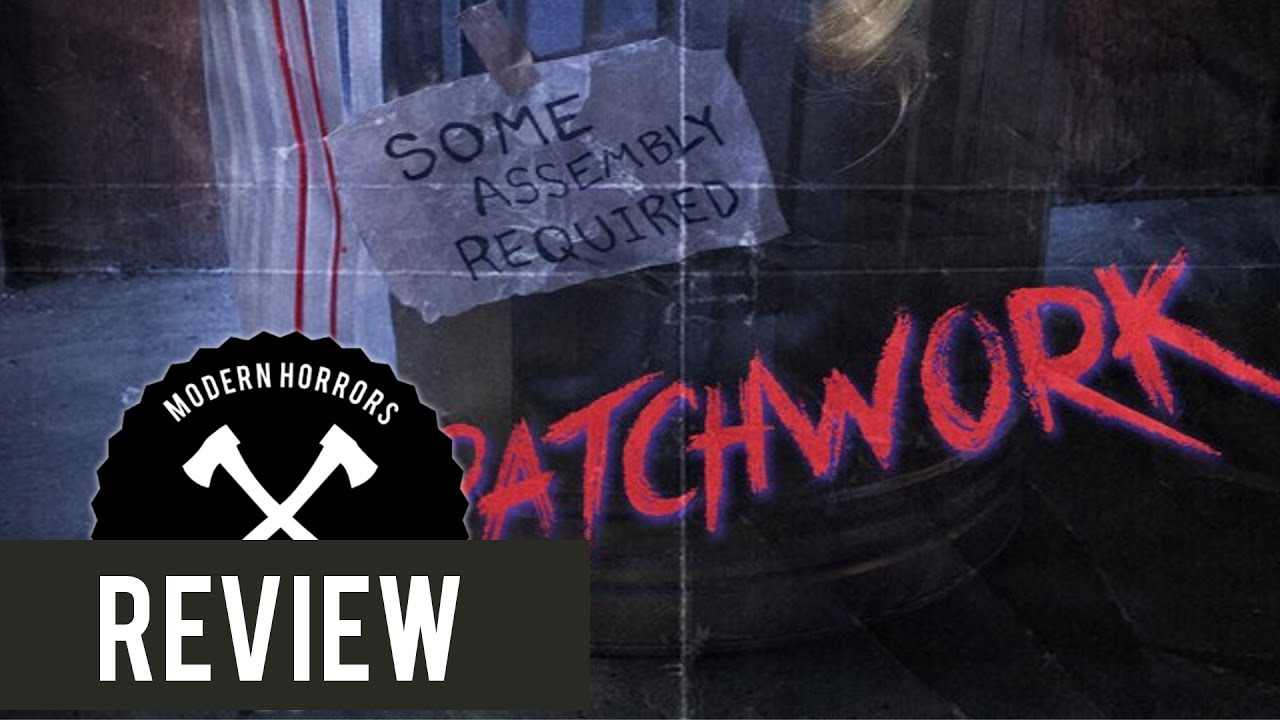 Patchwork (2015) Horror Movie Review