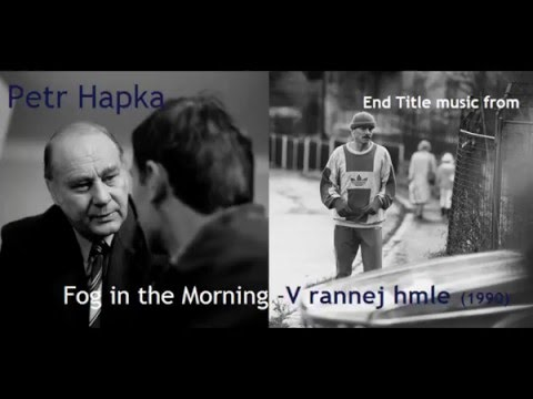 Petr Hapka: V rannej hmle - Fog in the Morning (1990)