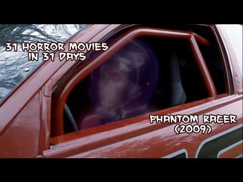 Phantom Racer (2009) - 31 Horror Movies in 31 Days