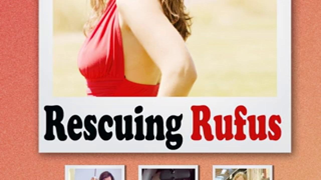 Rescuing Rufus 2009 Full Movie