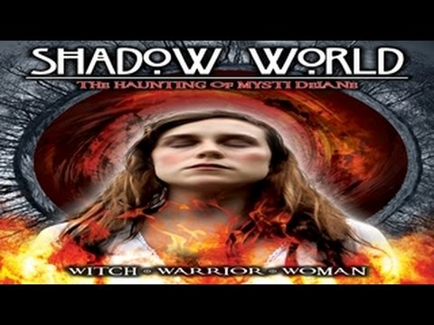 Shadow World: The Haunting of Mysti Delane - Witch, Woman, Warrior, Ayahuasca and The Underworld!