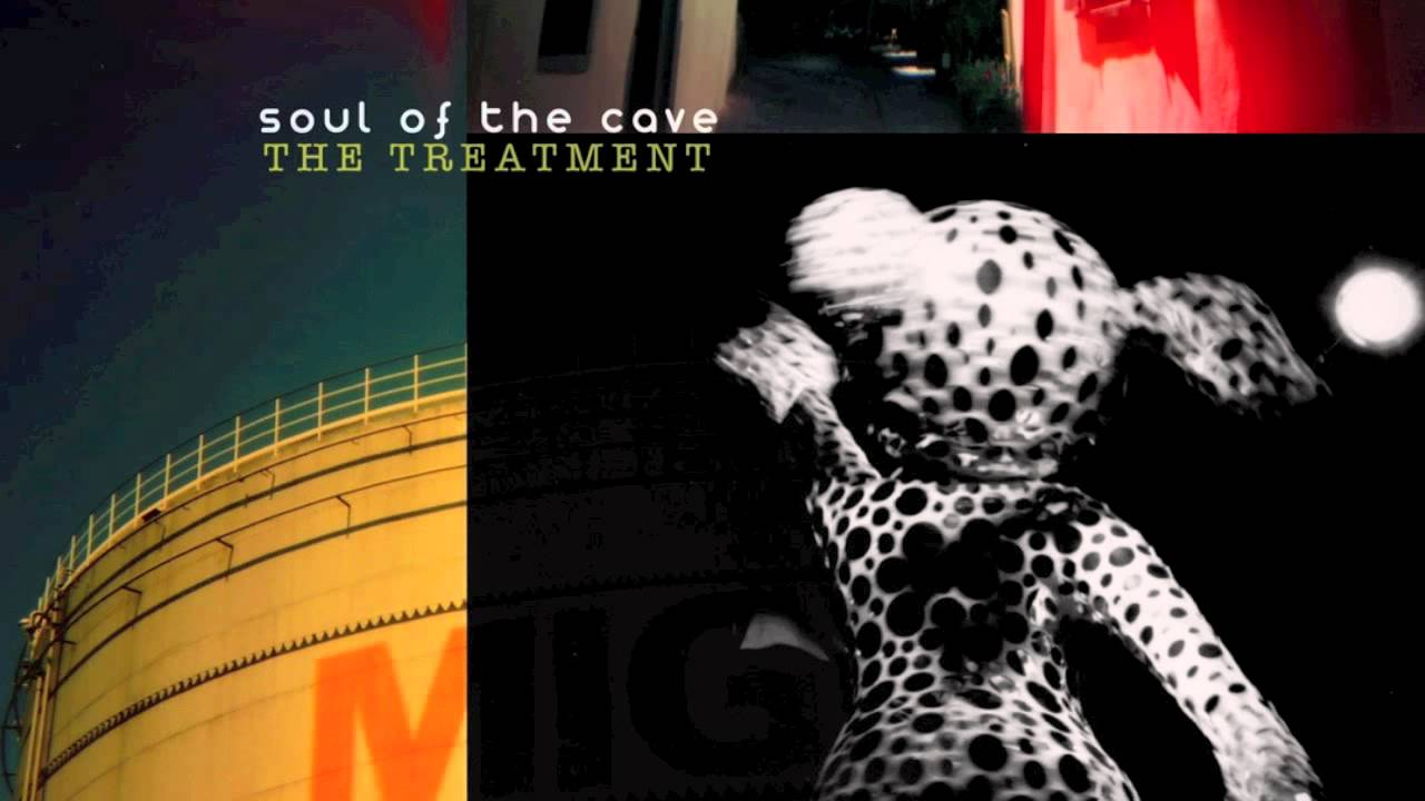 SOUL OF THE CAVE - The Treatment (Freaks! soundtrack)