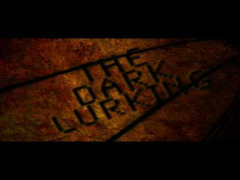 The Dark Lurking - Official Trailer 2010