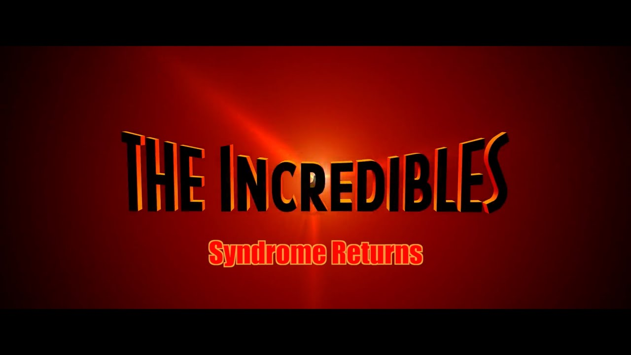 The Incredibles 2: Syndrome Returns | Trailer #1 (MY PITCH)