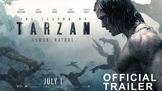 THE LEGEND OF TARZAN - Official Trailer 2