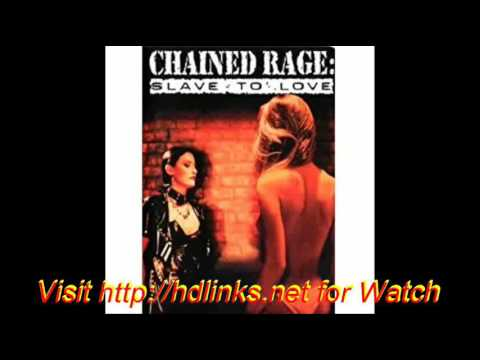 Watch Chained Rage Slave to Love HD Full